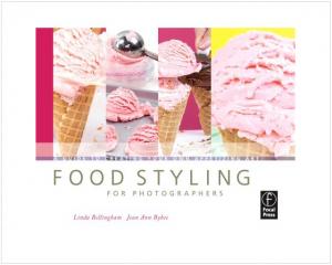"""Food Styling For Photographers"""" von Linda Bellingham und Jean Ann Bybee"""
